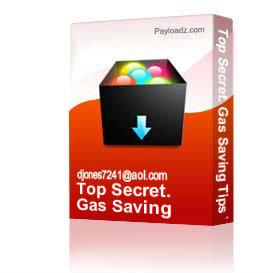 Top Secret. Gas Saving Tips You Can't Live With Out. | Other Files | Documents and Forms