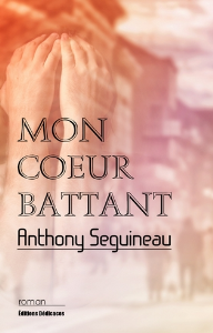 Mon coeur battant, par Anthony Seguineau | eBooks | Fiction