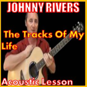 Learn to play The Tracks Of My Tears by Johnny Rivers | Movies and Videos | Educational