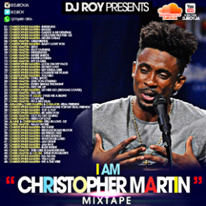 Dj Roy Presents I Am Christopher Martin Mixtape | Music | Reggae