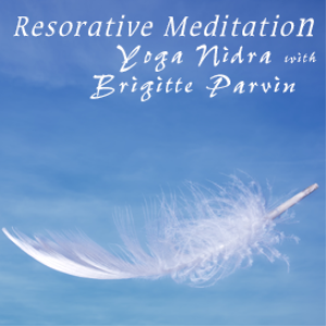 restorative meditation - yoga nidra with brigitte parvin