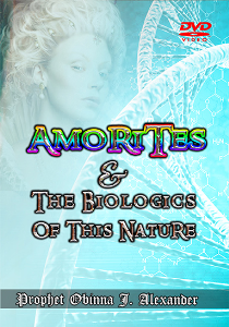 Amorites And The Biologics Of This Nature. | Movies and Videos | Religion and Spirituality