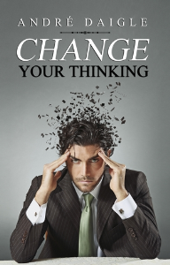 Change your Thinking, by André Daigle | eBooks | Self Help