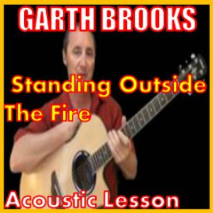Learn to play Standing Outside The Fire by Garth Brooks | Movies and Videos | Educational