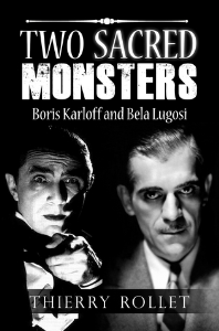 Two sacred monsters. Boris Karloff and Bela Lugosi, by Thierry Rollet | eBooks | Biographies