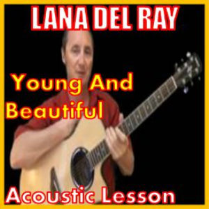 Learn to play Young And Beautiful by Lana Del Ray | Movies and Videos | Educational