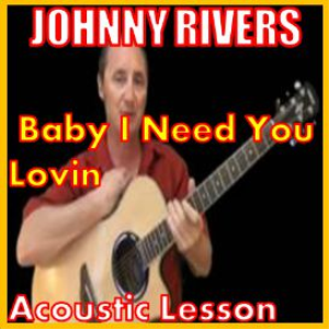 Learn to play Baby I Need Your Lovin by Johnny Rivers | Movies and Videos | Educational