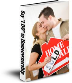 "Say ""I DO"" to Homeownership (Newlywed Home Buying Guide)"
