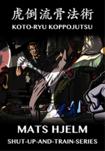 complete koto-ryu koppojutsu with mats hjelm
