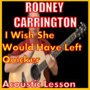 Learn to play Wish She Would Have Left Quicker by Rodney Carrington | Movies and Videos | Educational
