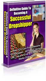 Definitive Guide To Becoming A Successful Dropshipper | eBooks | Business and Money
