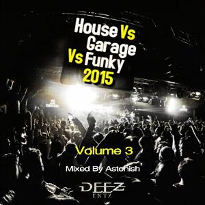 House Vs Garage Vs Funky 2015 Volume 3 | Music | Dance and Techno