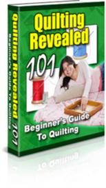 Quilting Revealed 101 - Beginners Guide To Quilting | eBooks | Arts and Crafts