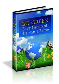 Go Green...Save Green at the Same Time | eBooks | Internet