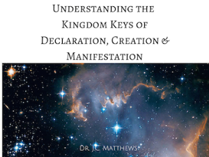 Kingdom Keys of Declaration, Creation & Manifestation | Other Files | Presentations
