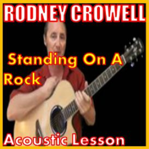 Learn to play Standing On A Rock by Rodney Crowell | Movies and Videos | Educational