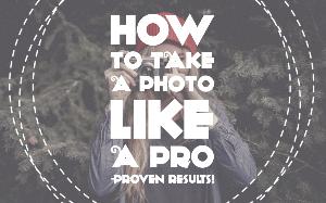 how to take a photo like a pro