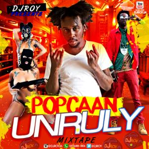 Dj Roy Popcaan Unruly Mixtape 2015 | Music | Reggae