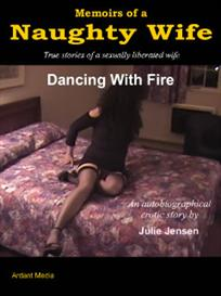 Memoirs of a Naughty Wife - Dancing With Fire | eBooks | Non-Fiction