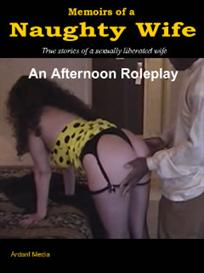 Memoirs of a Naughty Wife - An Afternoon Roleplay | eBooks | Non-Fiction