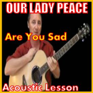 Learn to play Are You Sad by Our Lady Peace | Movies and Videos | Educational