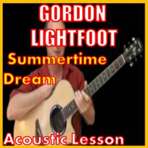 Learn to play Summertime Dream by Gordon Lightfoot | Movies and Videos | Educational
