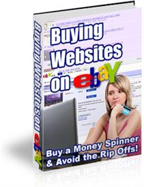 Buying Websites On ebay - Buy a Money Spinner and Avoid the Rip Offs | eBooks | Internet