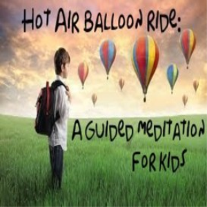 Hot Air Balloon Ride: A Guided Meditation for Kids | Audio Books | Children's