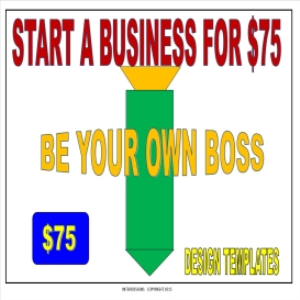 start a business for  $75