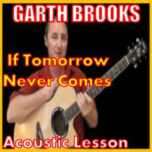 Learn to play If Tomorrow Never Comes by Garth Brooks | Movies and Videos | Educational