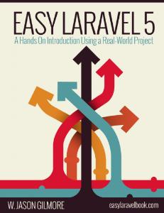 easy laravel 5 by w. jason gilmore