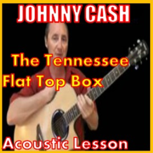 Learn to play The Tennessee Flat Top Box by Johnny Cash | Movies and Videos | Educational
