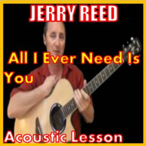 Learn to play All I Never Need Is You by Jerry Reed | Movies and Videos | Educational