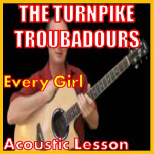 Learn to play Every Girl by The Turnpike Troubadours | Movies and Videos | Educational