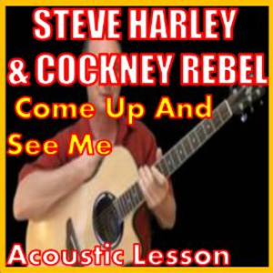 Learn to play Come Up And See Me by Steve Harley & Cockney Rebel | Movies and Videos | Educational