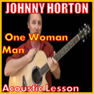 Learn to play One Woman Man by Johnny Horton | Movies and Videos | Educational