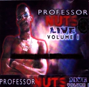professor nuts live in concert - dancehall reggae stage show audio [explicit lyrics] 2015