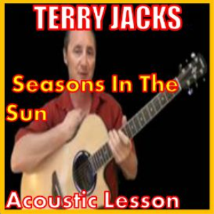 Learn to play Seasons In The Sun by Terry Jacks | Movies and Videos | Educational