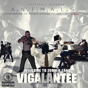 A.N.I.M.A.L 3 Welcome 2 Zombie Land Ep By Vigalantee | Music | Rap and Hip-Hop