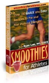 Smoothies For Athletes - 126 Easy Recipes for Maximum Sports Performance | eBooks | Food and Cooking