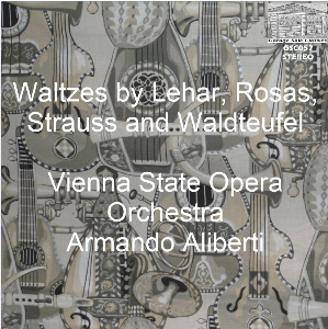 Waltzes by Lehar, Rosas, Strauss and Waldteufel - Vienna SOO/Armando Aliberti | Music | Classical