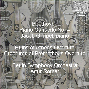 beethoven: piano concerto no. 4/overtures - jacob gimpel, piano; berlin so/artur rother
