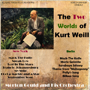 The Two Worlds of Kurt Weill - New York/Berlin Morton Gould conducts His Symphony Orchestra | Music | Classical