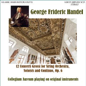Handel: 12 Concerti Grossi, Op. 6 - Collegium Aureum | Music | Classical