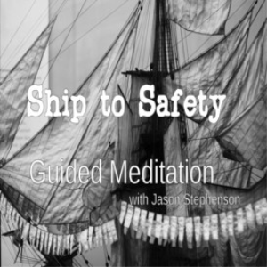 ship to safety - leaving pain and anxiety behind