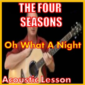 learn to play oh what a night by the four seasons