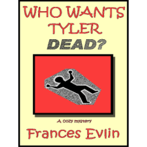 who wants tyler dead? a cozy mystery