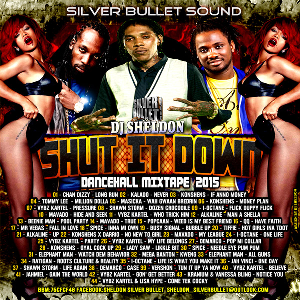 silver bullet sound - shut it down dancehall mixtape (sep 2015)
