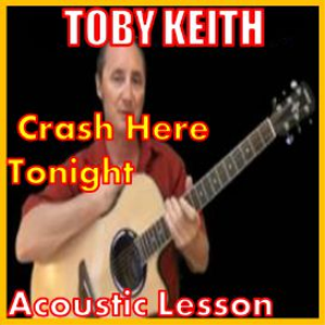 Learn to play Crash Here Tonight by Toby Keith | Movies and Videos | Educational