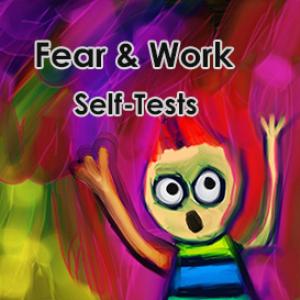 fear & work self-tests
